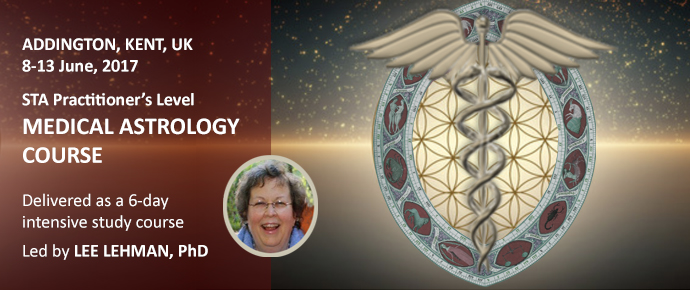 STA Practitioners-Level Medical Astrology Course: Addington, UK, 8-13 June 2017: led by Lee Lehman